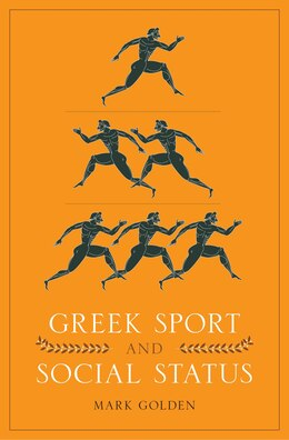 Book Greek Sport and Social Status by Mark Golden
