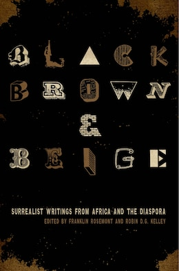 Book Black, Brown, & Beige: Surrealist Writings from Africa and the Diaspora by Franklin Rosemont