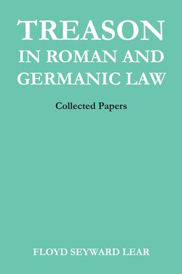Book Treason in Roman and Germanic Law: Collected Papers by Floyd Seyward Lear