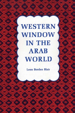 Book Western Window in the Arab World by Leon Borden Blair