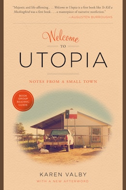 Book Welcome to Utopia: Notes from a Small Town by Karen Valby