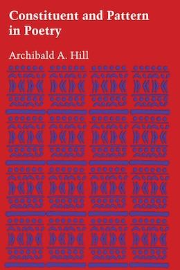 Book Constituent and Pattern in Poetry by Archibald A. Hill