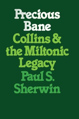 Book Precious Bane: Collins and the Miltonic Legacy by Paul S. Sherwin