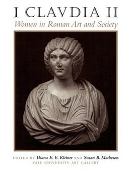 Book I Claudia II: Women In Roman Art And Society by Susan B. Yale University Art Gallery
