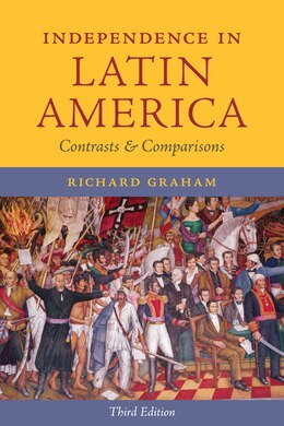 Book Independence in Latin America: Contrasts and Comparisons by Richard Graham