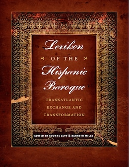 Book Lexikon of the Hispanic Baroque: Transatlantic Exchange and Transformation by Evonne Levy