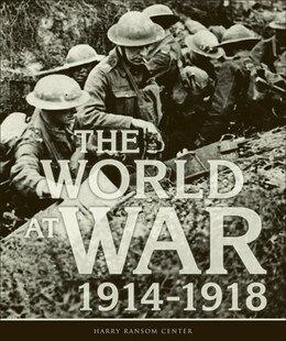 Book The World at War, 1914-1918 by Harry Ransom Center