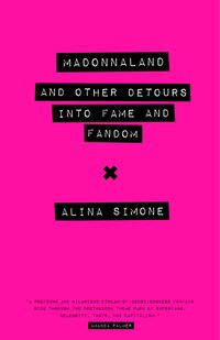Madonnaland: And Other Detours into Fame and Fandom