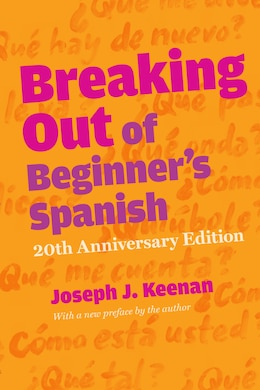 Book Breaking Out of Beginners Spanish by Joseph J. Keenan