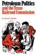 Petroleum Politics and the Texas Railroad Commission