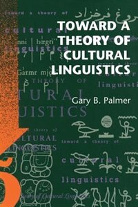 Book Toward a Theory of Cultural Linguistics by Gary B. Palmer