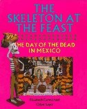 Book The Skeleton at the Feast: The Day of the Dead in Mexico by Elizabeth Carmichael