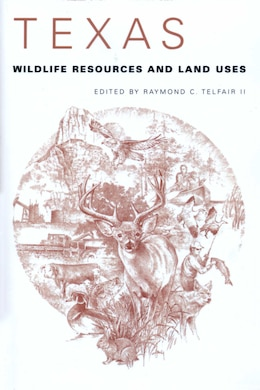 Book Texas Wildlife Resources And Land Uses by Raymond C. II Telfair