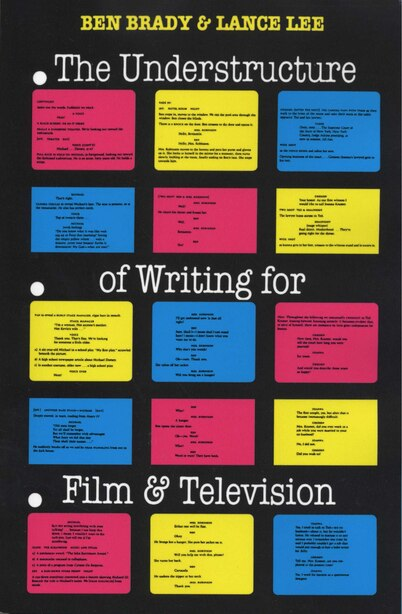 The Understructure of Writing for Film and Television by Ben Brady