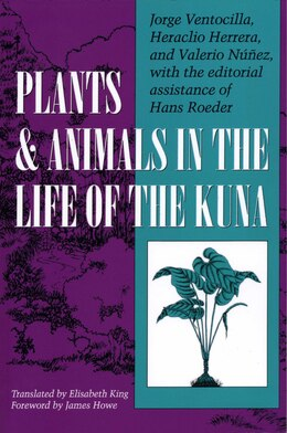 Book Plants and Animals in the Life of the Kuna by Jorge Ventocilla