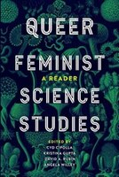 Queer Feminist Science Studies: A Reader