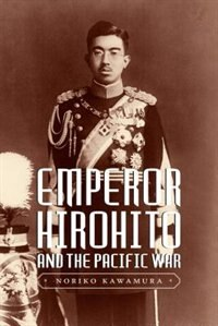Emperor Hirohito and the Pacific War