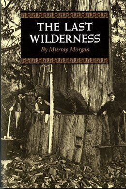Book The Last Wilderness by Murray Morgan