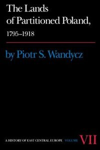 Book The Lands of Partitioned Poland, 1795-1918 by Piotr S. Wandycz