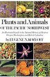 Plants and Animals of the Pacific Northwest: An Illustrated Guide to the Natural History of Western Oregon, Washington, and British Columbia by Eugene N. Kozloff
