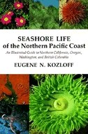 Book Seashore Life of the Northern Pacific Coast: An Illustrated Guide to Northern California, Oregon… by Eugene N. Kozloff