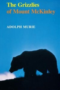 Book The Grizzlies of Mount McKinley by Adolph Murie
