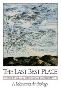 Book The Last Best Place: A Montana Anthology by William Kittredge