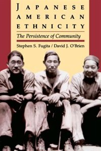 Japanese American Ethnicity: The Persistence of Community