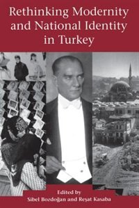 Book Rethinking Modernity and National Identity in Turkey by Sibel Bozdogan