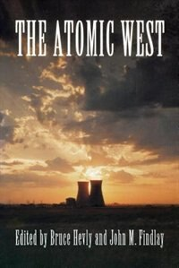 Book The Atomic West by Bruce W. Hevly