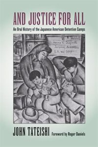 Book And Justice for All: An Oral History of the Japanese American Detention Camps by John Tateishi