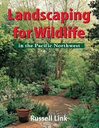 Landscaping for Wildlife in the Pacific Northwest
