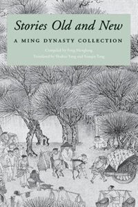 Book Stories Old and New: A Ming Dynasty Collection by Menglong Feng Menglong