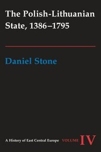 Book The Polish-Lithuanian State, 1386-1795 by Daniel Z. Stone