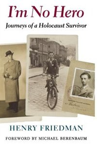 Book Im No Hero: Journeys of a Holocaust Survivor by Henry Friedman