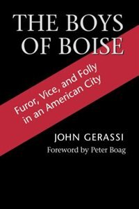 Book The Boys of Boise: Furor, Vice and Folly in an American City by John G. Gerassi