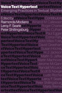 Book Voice, Text, Hypertext: Emerging Practices in Textual Studies by Raimonda Modiano