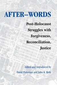Book After-Words: Post-Holocaust Struggles with Forgiveness, Reconciliation, Justice by David Patterson