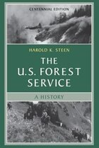 The U.S. Forest Service: A Centennial History