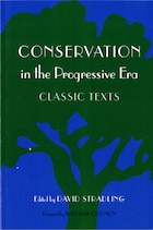 Conservation In The Progressive Era: Classic Texts