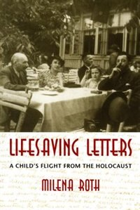Book Lifesaving Letters: A Childs Flight from the Holocaust by Milena Roth