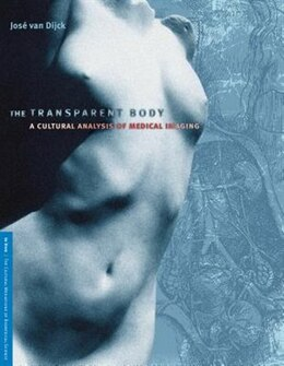 Book The Transparent Body: A Cultural Analysis of Medical Imaging by Jose van Dijck