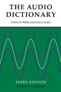 Book The Audio Dictionary: Third Edition, Revised and Expanded by Glenn D. White