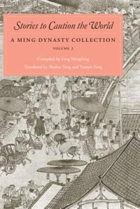 Book Stories To Caution The World: A Ming Dynasty Collection, Volume 2 by Menglong Feng Menglong