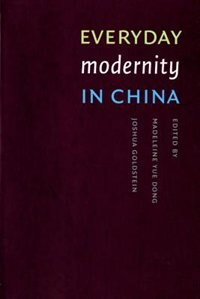 Book Everyday Modernity In China by Madeleine Yue Dong
