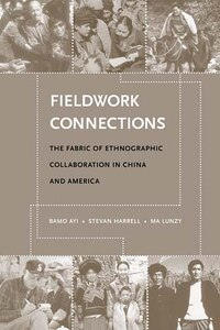 Fieldwork Connections: The Fabric of Ethnographic Collaboration in China and America