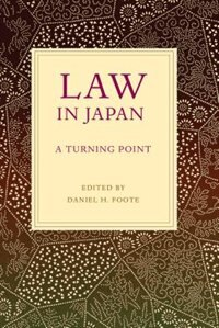 Book Law In Japan: A Turning Point by Daniel H. Foote