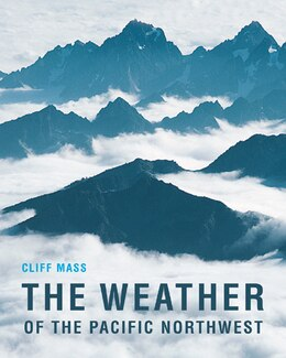 Book The Weather of the Pacific Northwest by Clifford Mass