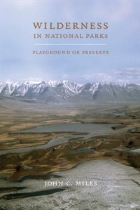 Book Wilderness in National Parks: Playground or Preserve by John C. Miles