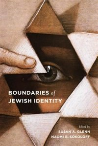 Book Boundaries of Jewish Identity by Susan A Glenn